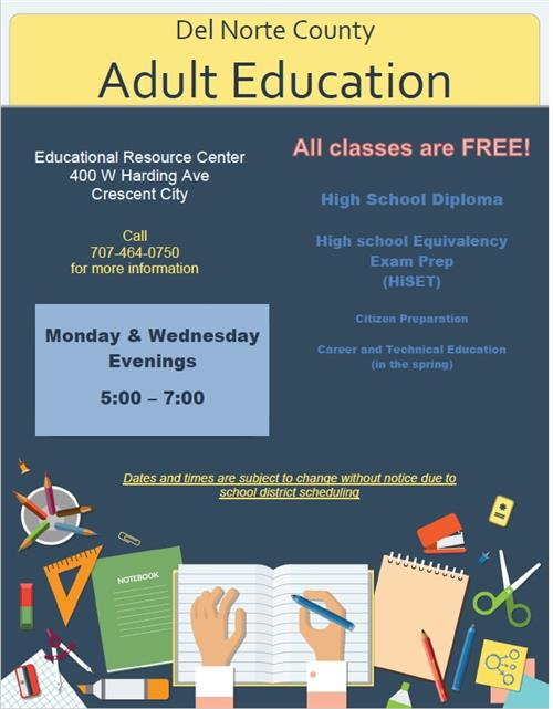 Del Norte County Adult Education, all classes are free, call 707.464.0750 for more info
